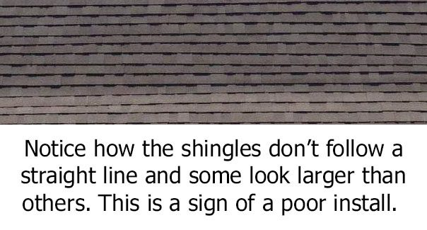 uneven shingles are a sign of a poor install and that you need to call your roof repair company