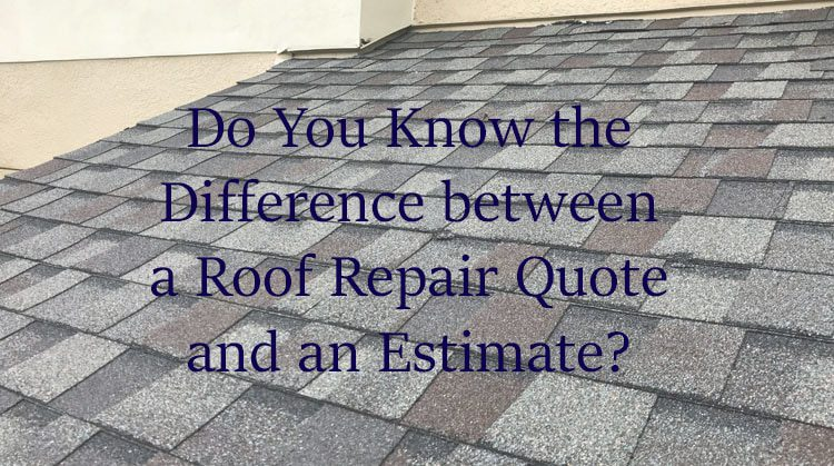 Roof Repair Quote Versus an Estimate